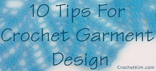10 Tips for Crochet Garment Design