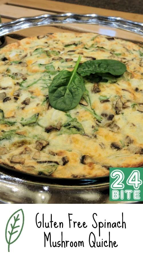 24 Bite Recipe: Gluten Free Spinach Mushroom Quiche