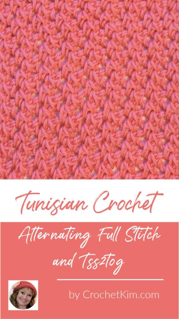 Tunisian Alternating Full Stitch and Tss2tog CrochetKim Crochet Stitch Tutorial