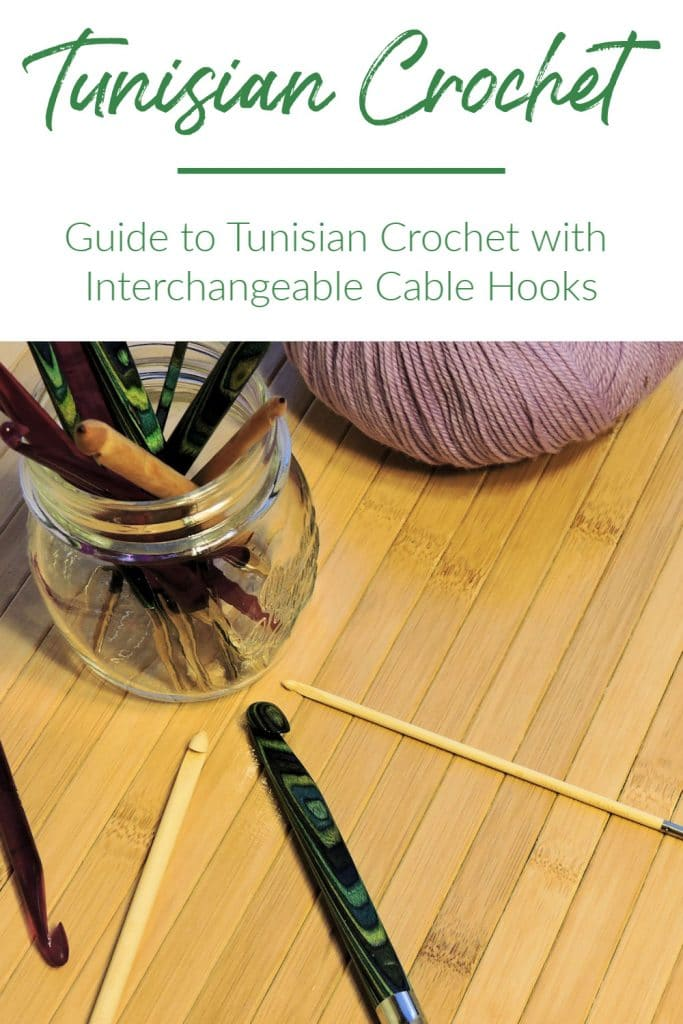 Guide to Tunisian Crochet with Interchangeable Cable Hooks